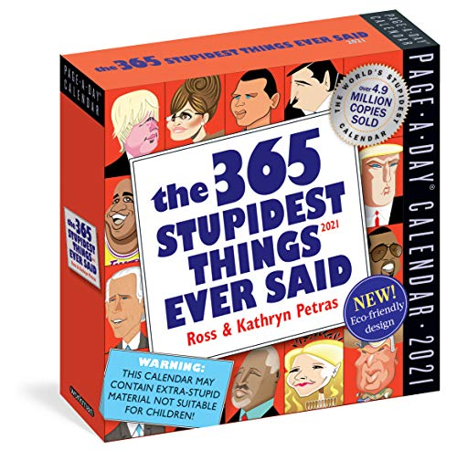 365 Stupidest Things Ever Said Page-A-Day Calendar 2021