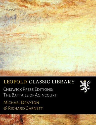 Chiswick Press Editions; The Battaile of Agincourt