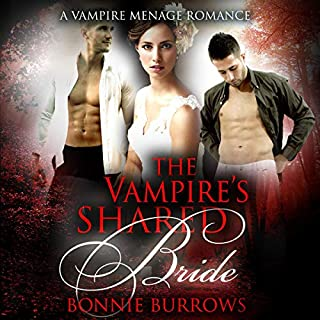 The Vampire's Shared Bride     A Vampire Menage Romance              By:                                                                                                                                 Bonnie Burrows                               Narrated by:                                                                                                                                 Joan Dukore                      Length: 4 hrs and 56 mins     11 ratings     Overall 3.5