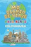 Mi Diario De Viaje Para Niños Eslovaquia: 6x9 Diario de viaje para niños I Libreta para completar y colorear I Regalo perfecto para niños para tus vacaciones en Eslovaquia