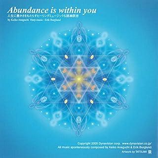 『人生に豊かさをもたらすヒーリングミュージック&誘導瞑想~Abundance is within you ~』のカバーアート