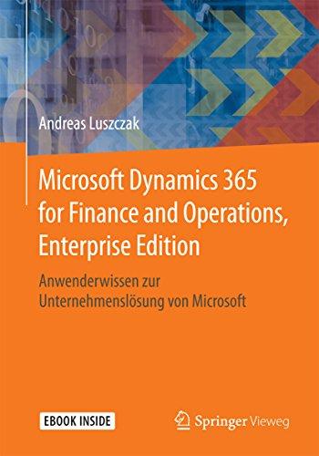 Microsoft Dynamics 365 for Finance and Operations, Enterprise Edition: Anwenderwissen zur Unternehmenslösung von Microsoft