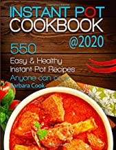 INSTANT POT COOKBOOK @2020: 550 Easy & Healthy Instant Pot Recipes That Anyone Can Cook