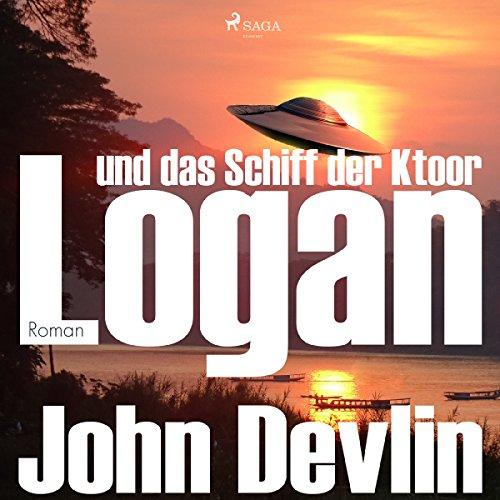 Logan und das Schiff der Ktoor audiobook cover art