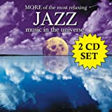 More Of The Most Relaxing Jazz Music In The Universe [2 CD]