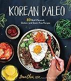 Korean Paleo: 80 Bold-Flavored, Gluten- and Grain-Free Recipes