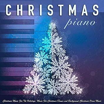 Christmas Piano: Christmas Music, Holiday Music, Music For Christmas Dinner & Christmas Piano Music