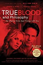 True Blood and Philosophy (The Blackwell Philosophy and Pop Culture Series Book 19)