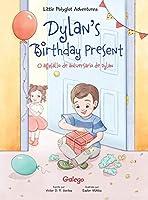 Dylan's Birthday Present / O Agasallo de Aniversario de Dylan - Galician Edition: Children's Picture Book (Little Polyglot Adventures)