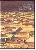 O Afeganistão depois do Talibã: Onze histórias afegãs do 11 de Setembro e a década do terror: Onze histórias afegãs do 11 de Setembro e a década do terror