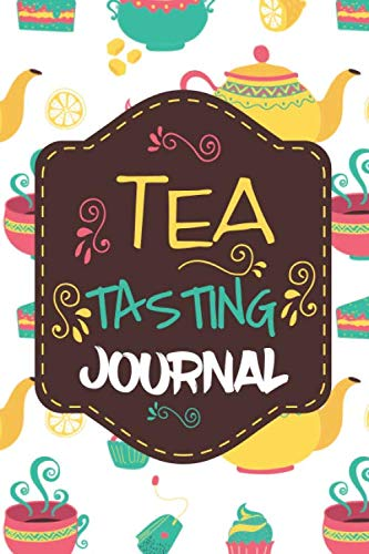 Tea Tasting Journal: Tea Tasting Notebook with pre printed Pages - Size 6 x 9 - 150 Pages