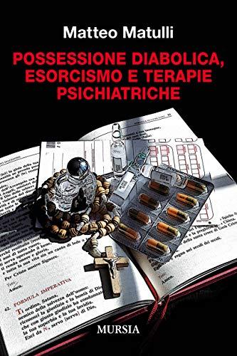 Possessione diabolica, esorcismo e terapie psichiatriche