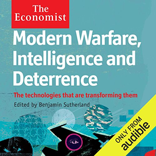 Modern Warfare, Intelligence and Deterrence: The Technologies That Are Transforming Them Titelbild