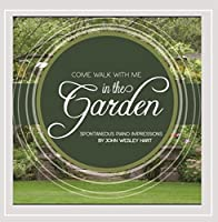 Come Walk With Me in the Garden:  Spontaneous Pian