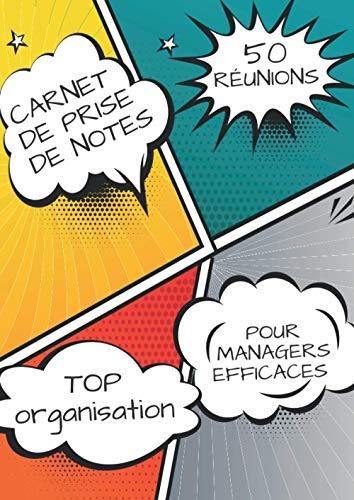 Le Carnet idéal Pour Organiser Ses Notes Dans Toutes les Réunions: Spécial Visio, conférence, Atelier, Meeting, Workshop | 50 Réunions possibles | Grand Format A4 | 102 pages