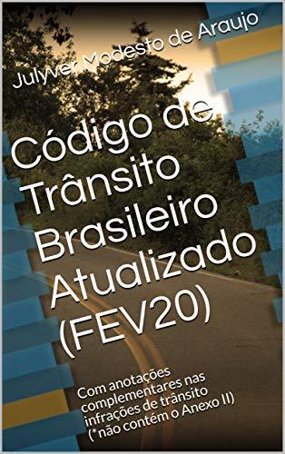 Código de Trânsito Brasileiro Atualizado (FEV20): Com anotações complementares nas infrações de trânsito (*não contém o Anexo II)