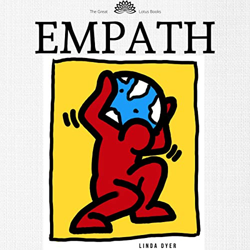 『Empath: the complete guide for empaths. how to control and develop your gift. Become a healer and protect yourself from narcissists, energy ... self-discovery journey (change your life)』のカバーアート