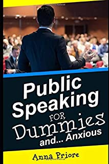 Public Speaking for Dummies and...Anxious