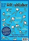 der selfpublisher 3, 3-2016, Heft 3, September 2016: Deutschlands 1. Selfpublishing-Magazin