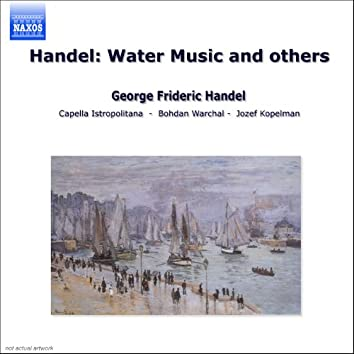 Handel: Water Music and Others