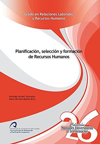 Planificación, selección y formación de Recursos Humanos (Manuales Universitarios de Teleformación: Grado en Relaciones Laborales y Recursos Humanos)