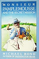 Monsieur Pamplemousse and the Secret Mission (Monsieur Pamplemousse Mystery, Book 2) 0449211282 Book Cover