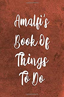 Amalfi's Book of Things To Do: Personalised Name Notebook - 6x9 119 page custom notebook- unique specialist personalised g...