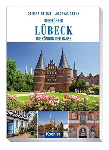 Reiseführer Lübeck: Die Königin der Hanse