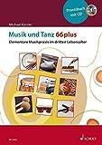 Musik und Tanz 66 plus: Elementare Musikpraxis im dritten Lebensalter. Ausgabe mit CD.