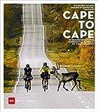 Cape to Cape: In Rekordzeit mit dem Fahrrad vom Nordkap bis nach Südafrika (German Edition)