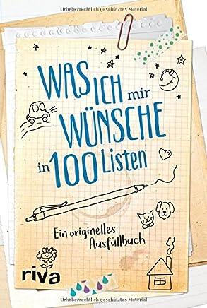 Was ich ir wünsche in 100 Listen Ein originelles Ausfüllbuch by