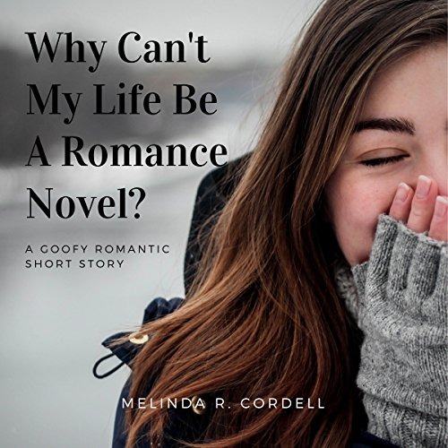 Why Can't My Life Be a Romance Novel? audiobook cover art