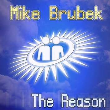 Mike Brubek - The Reason