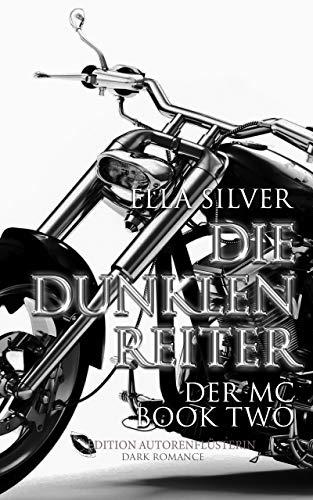 Die dunklen Reiter: Der MC Book 2: Dark Romance
