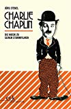 Charlie Chaplin: Die Musik zu seinen Stummfilmen
