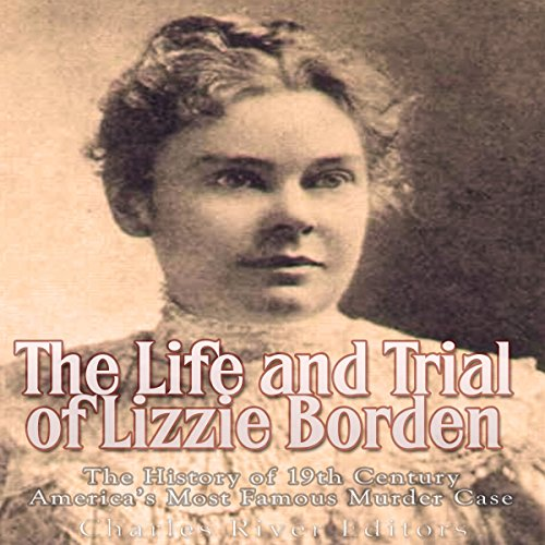 The Life and Trial of Lizzie Borden audiobook cover art