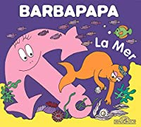 La petite bibliotheque de Barbapapa: La mer
