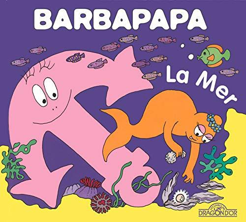 La petite bibliotheque de Barbapapa: La mer (La Petite Bibliothèque de Barbapapa)