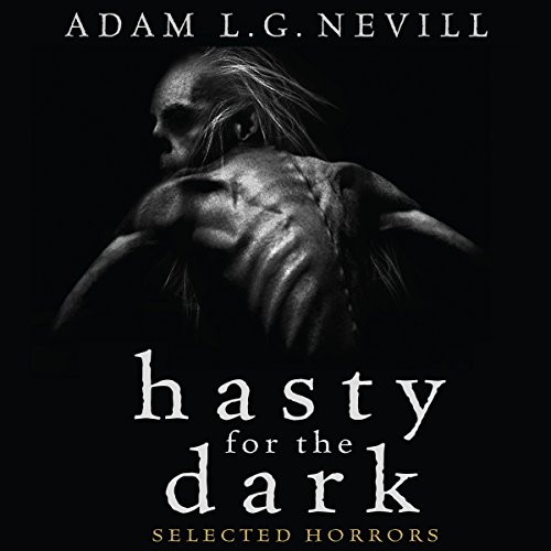 Hasty for the Dark: Selected Horrors audiobook cover art