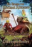 Der Videospieltester (Kräutersammler der Finsternis Buch 1): LitRPG-Serie