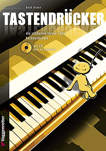 Tastendrücker: Die ultimative Klavier- und Keyboardschule!