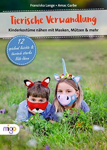 Tierische Verwandlung: Kinderkostüme nähen mit Masken, Mützen & mehr