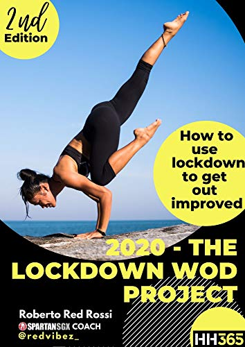 2020 - The Lock Down Wod Project: How to use lockdown to get out improved