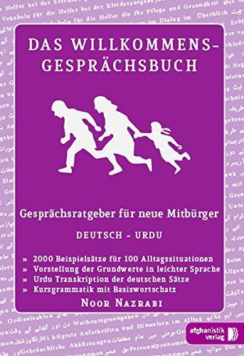 Das Willkommens- Gesprächsbuch Deutsch - Pakistanisch / Urdu: Gesprächsratgeber für neue Mitbürger aus Pakistan