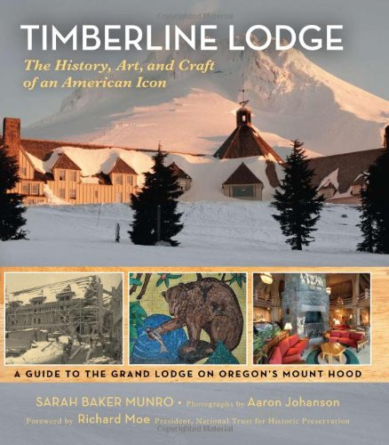 Price comparison product image Timberline Lodge: The History,  Art,  and Craft of an American Icon