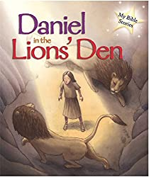 Daniel in the Lions Den My Bible Stories