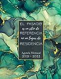 'El pasado es un sitio de referencia, no un lugar de residencia.' / Agenda Mensual 2021 - 2022: Agenda Mes Vista 2021 2022 - Planificador Mensual - Agenda Universidad - Año Académico - Año Escolar