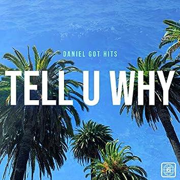 Tell U WHY