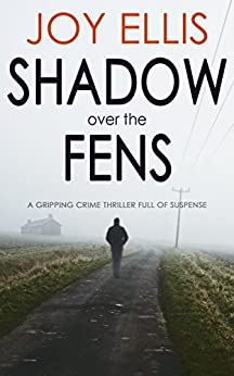 SHADOW OVER THE FENS a gripping crime thriller full of suspense (DI Nikki Galena Book 2) by [JOY ELLIS]