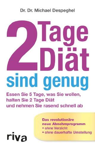 2 Tage Diät sind genug: Essen Sie 5 Tage, Was Sie Wollen, Halten Sie 2 Tage Diät Und Nehmen Sie Rasand Schnell Ab: Essen Sie 5 Tage, was Sie wollen, ... ab. Das revolutionäre neue Abnehmprogramm